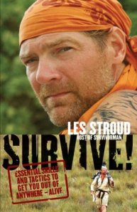 Survive! Essential Skills and Tactics to Get You Out of Anywhere - Alive